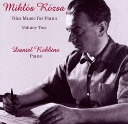 Miklos Rozsa: Film Music for PIano - Volume Two