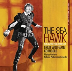 The Sea Hawk: Classic Film Scores Of Erich Wolfgang Korngold