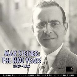 Max Steiner: The RKO Years 1929-1936