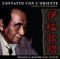 Contatto Con L'Oriente: Omaggio Al Maestro Akira Ifukube (Contact With The Orient)