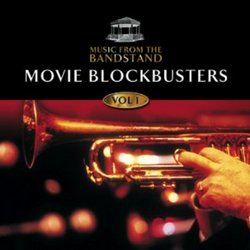 Music From the Bandstand: Movie Blockbusters Vol. 1
