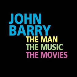 John Barry: The Man The Music The Movies