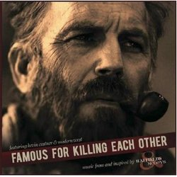 Famous for Killing Each Other - Music From and Inspired by Hatfields & McCoys