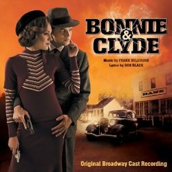 Bonnie & Clyde - Original Broadway Cast