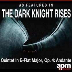 As Featured in the Dark Knight Rises - Quintet in E-Flat Major, Op. 4: Adante