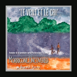 Morricone. Uncovered: Le vent et le cri – Single