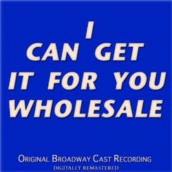 I Can Get It for You Wholesale: Original Broadway Cast - Remastered