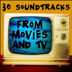 30 Soundtracks from Movies and TV