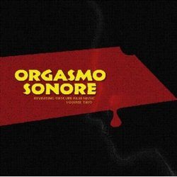 Orgasmo Sonore: Revisiting Obscure Film Music - Volume Two