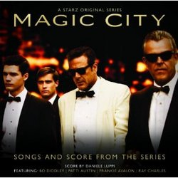 Magic City - Songs and Score