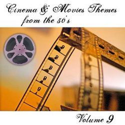 Cinema & Movies Themes from the 50's - Volume 9