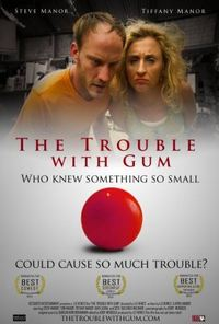 The Trouble with Gum