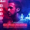 Only God Forgives - Deluxe Edition