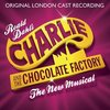 Charlie and the Chocolate Factory - London Cast Recording