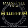 Millennium - Main Title (Single)>