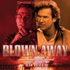 Blown Away - Original Score>