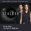 Stalker: Be My Baby (Single)