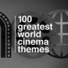100 Greatest World Cinema Themes