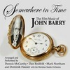 Somewhere In Time: The Film Music of John Barry>