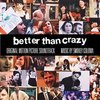Better Than Crazy
