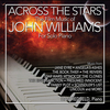 Across the Stars: The Music of John Williams for Solo Piano>
