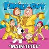 Family Guy: Main Title (Single)>