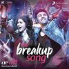 Ae Dil Hai Mushkil: The Breakup Song (Single)
