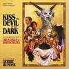 Kiss the Devil in the Dark / Creatures of Whitechapel>