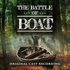 The Battle of Boat - Original Cast Recording