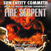 Fire Serpent: Sun Entity Commeth (Single)