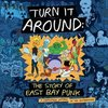Turn It Around: Story Of East Bay Punk