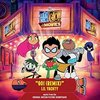 Teen Titans Go! To the Movies: Go! (Remix) (Single)