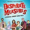 Desperate Measures - Original Cast Recording