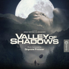 Valley of Shadows>