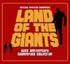 Land of the Giants - 50th Anniversary Soundtrack Collection