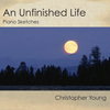 An Unfinished Life: Piano Sketches>