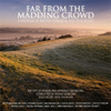 Far From The Madding Crowd: A Fantasia Of British Classical And Film Music>