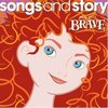 Brave: Songs and Story