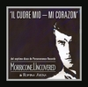 Morricone. Uncovered: Il cuore mio-mi corazon – Single>