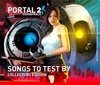 Portal 2: Songs to Test By>
