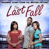 The Last Fall - Original Score>