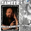Sameer's Bollywood Collection: Volume 6