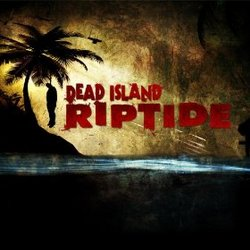 Dead Island: Riptide - No Room in Hell (Single)