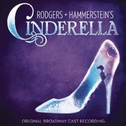 Rodgers & Hammerstein's Cinderella - Original Broadway Cast