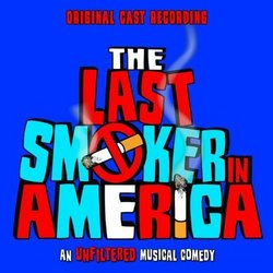 The Last Smoker in America:  Original Cast Recording