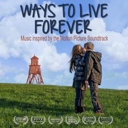 Ways to Live Forever - Music Inspired By the Motion Picture