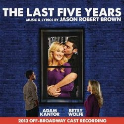 The Last Five Years - 2013 Off-Broadway Cast