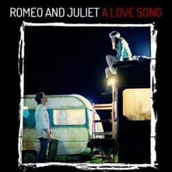 Romeo and Juliet: A Love Song - Expanded