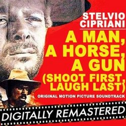 A Man, a Horse, a Gun (Shoot First, Laugh Last)  - Remastered
