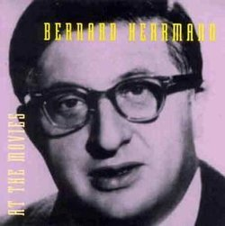 Bernard Herrmann At The Movies